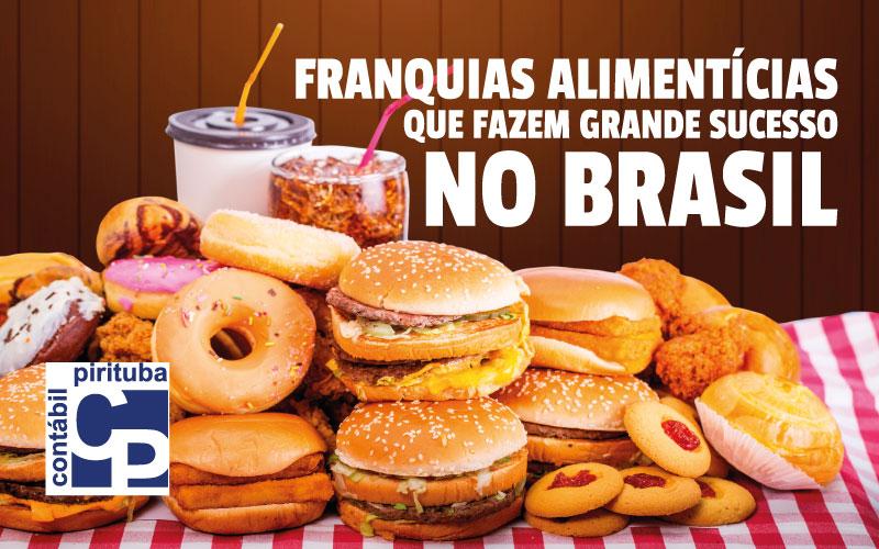 FRANQUIAS ALIMENTÍCIAS QUE FAZEM GRANDE SUCESSO NO BRASIL