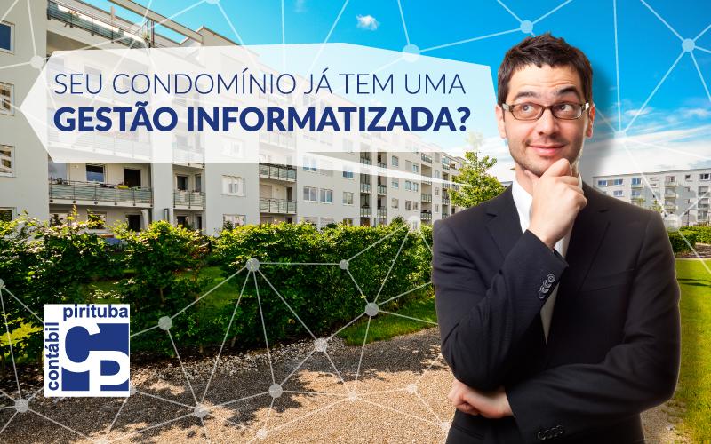 Seu Condomínio Já Tem Uma Gestão Informatizada?
