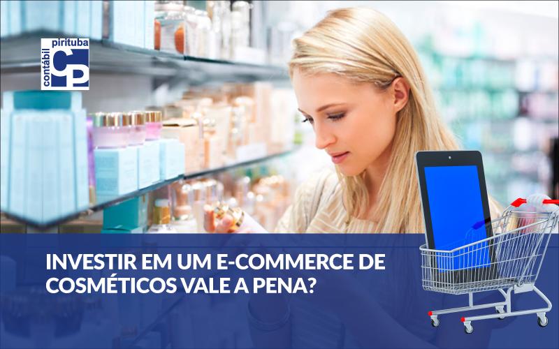 Investir Em Um E-commerce De Cosméticos Vale A Pena?