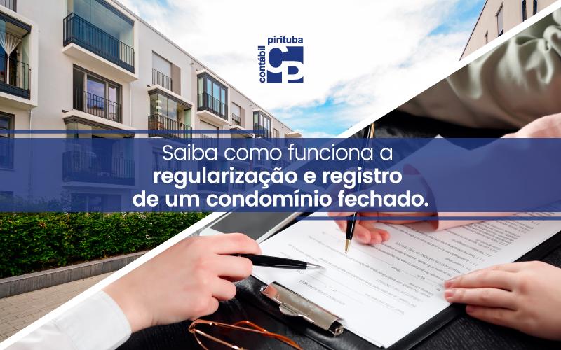Saiba Como Funciona A Regularização E Registro De Um Condomínio Fechado