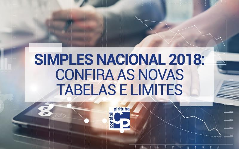 Simples Nacional 2018: Confira As Novas Tabelas E Limites