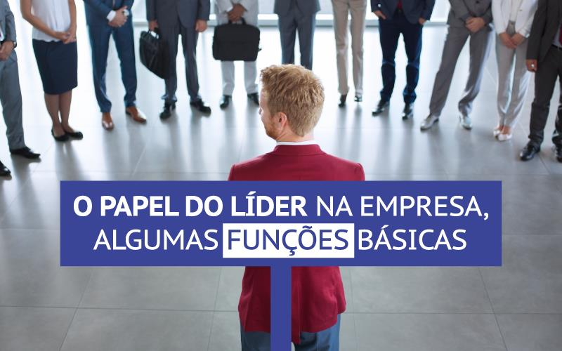 Papel Do Lider Na Empresa