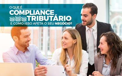 O Que é Compliance Tributário E Como Isso Afeta O Seu Negócio?