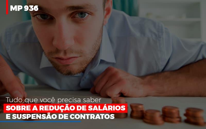 Mp 936 O Que Voce Precisa Saber Sobre Reducao De Salarios E Suspensao De Contrados - Contabilidade No Itaim Paulista - SP   Abcon Contabilidade
