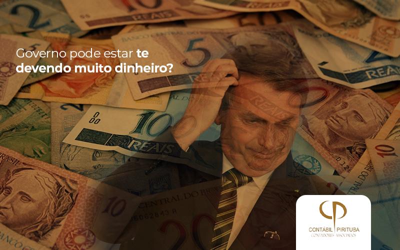Recuperação De Créditos Tributários: O Governo Pode Estar Me Devendo Dinheiro?
