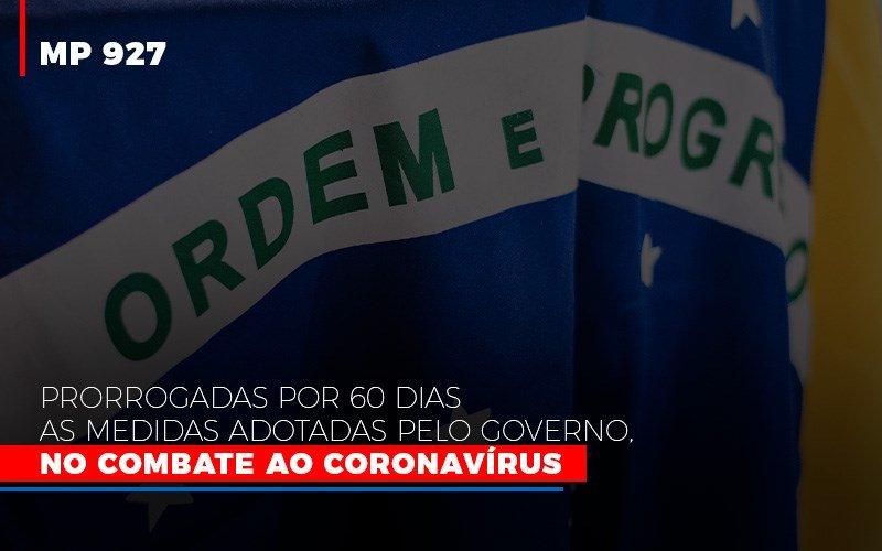 Mp 927 Prorrogadas Por 60 Dias As Medidas Adotadas Pelo Governo No Combate Ao Coronavirus - Contabilidade No Itaim Paulista - SP | Abcon Contabilidade