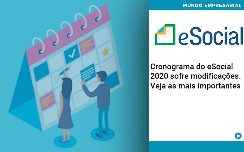 Cronograma Do ESocial 2020 Sofre Modificações. Veja As Mais Importantes