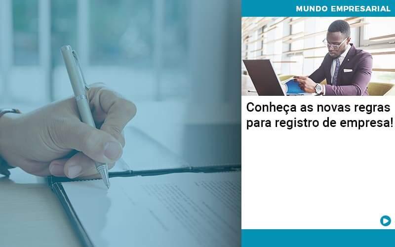 Conheça As Novas Regras Para Registro De Empresa!
