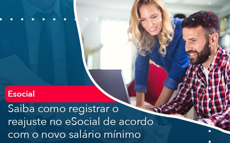 Saiba Como Registrar O Reajuste No E Social De Acordo Com O Novo Salario Minimo - Abrir Empresa Simples
