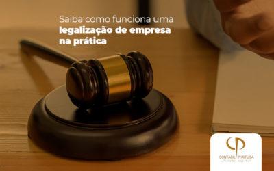 Como Funciona, Na Prática, Uma Legalização De Empresa?