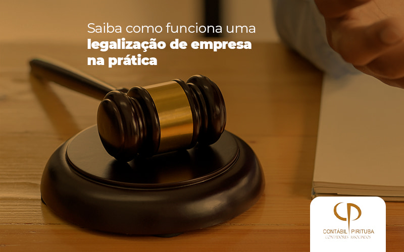 Saiba Como Funciona Uma Legalizacao De Empresa Na Pratica Post - Contabilidade Em Pirituba | Contábil Pirituba